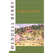 A Place on Earth: A Novel by Wendell Berry (2001-06-02)