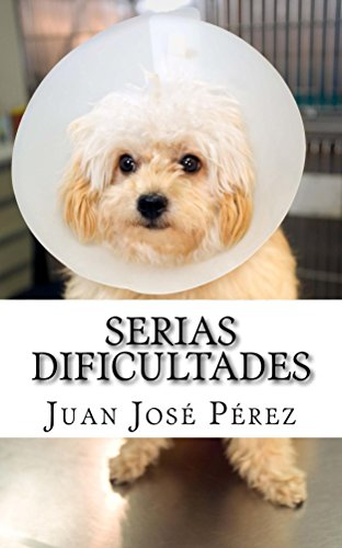 Serias dificultades por Juan José Pérez