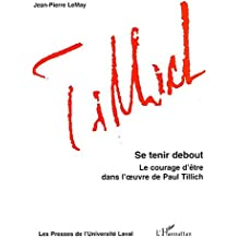 Se tenir debout : Le courage d'être dans l'oeuvre de Paul Tillich