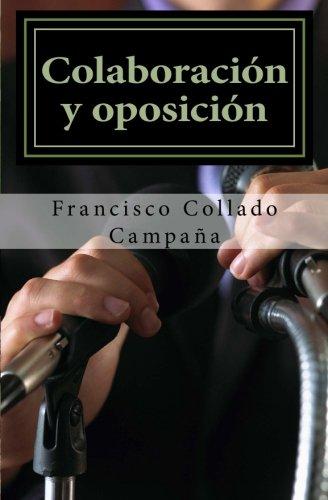 Colaboracion y oposicion: La negociacion de la elite local en la Transicion por Francisco Collado Campaña