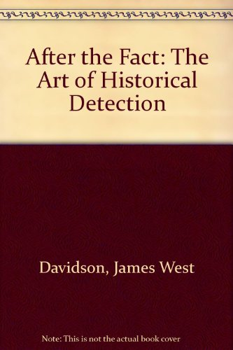 Descargar Libro After the Fact: The Art of Historical Detection de James West Davidson