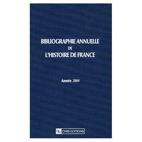 Bibliographie annuelle de l'histoire de France - Année 2004