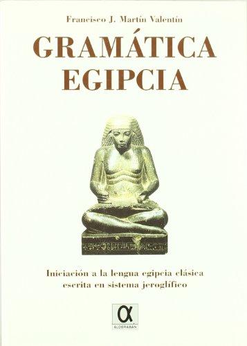 ALDERABAN, Madrid, 1999. Rustica con Solapa. Estado de conservación: Bien. 21,5 x 15,5. COLECCION PRAXIS - Iniciación a la lengua egipcia clasica escrita en sistema jeroglifico.