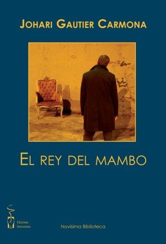El rey del mambo (Novísima biblioteca) por Johari Gautier Carmona