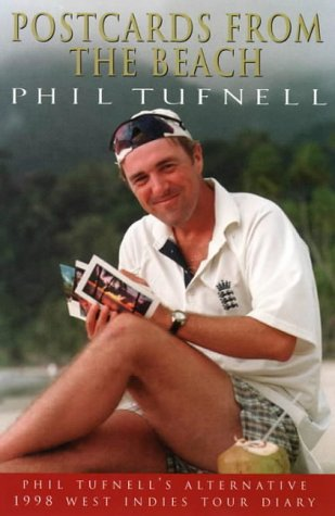 Postcards from the Beach: Phil Tufnell's alternative 1998 West Indies Tour diary por Phil Tufnell