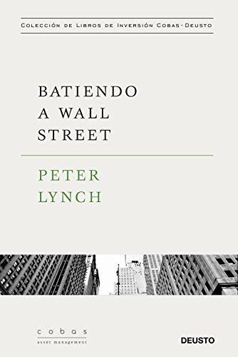 Batiendo a Wall Street: Peter Lynch con la colaboración de John Rothchild (Spanish Edition)