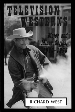 Preisvergleich Produktbild Television Westerns: Major and Minor Series,  1946-1978: Major and Minor Series,  1946-78 (McFarland Classics,  12)