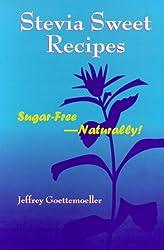 Stevia Sweet Recipes: Sugar Free - Naturally