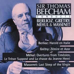 Sir Thomas Beecham dirige Berlioz : Harold en Italie / Grétry : Ouverture de 'Zémire et Azor' / Méhul : Ouverture de 'Le Trésor Supposé', 'Timoléon' etc / Massenet