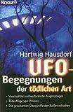 UFO-Begegnungen der tödlichen Art - Hartwig Hausdorf