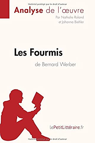 Les Fourmis de Bernard Werber (Analyse de l'oeuvre): Comprendre La Littérature Avec Lepetitlittéraire.Fr