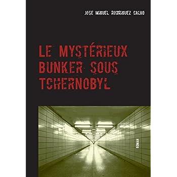 Le mystérieux bunker sous Tchernobyl