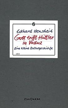 Gott trifft Hüttler in Vaduz: Eine kleine Kulturgeschichte