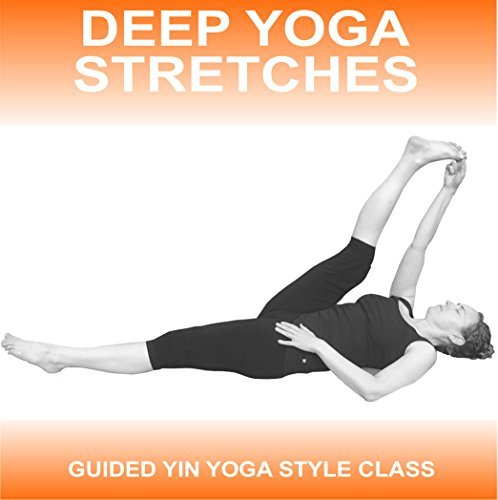 Deep Yoga Stretches: A Yin Style Guided Yoga Class by Sue Fuller (2014-11-25)