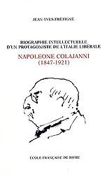 Biographie intellectuelle d'un protagoniste de l'Italie libérale : Napoleone Colajanni ( 1847-1921 ) : essai sur la culture politique d'un sociologue ... sicilien à l'âge du positivisme ( 1860-1903 )