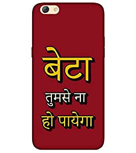 For Oppo F3 beta tumse na ho payega ( beta tumse na ho payega, good qutoes, red background ) Printed Designer Back Case Cover By CHAPLOOS