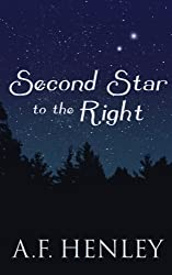Second Star to the Right by A F Henley (2014-01-01)