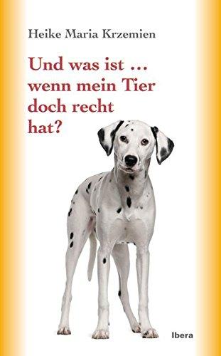 Und was ist ... wenn mein Tier doch recht hat? -