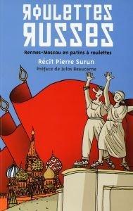 Roulettes Russes, Rennes-Moscou en patins à roulettes