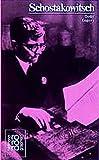 Schostakowitsch mit Selbstzeugnissen und Bilddokumenten (Rowohlts Monographien 320)