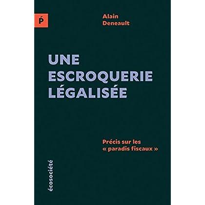 Une escroquerie légalisée (édition européenne): Précis sur les 'paradis fiscaux' (Polémos)