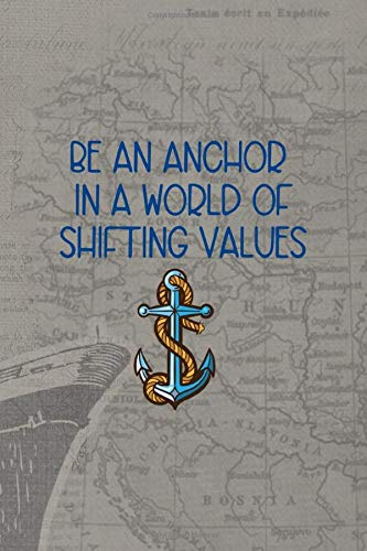 Be An Anchor In A World Of Shifting Values.: Blank Lined Notebook ( Sailor ) Black - Black Navy Notebook