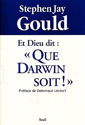 Et Dieu dit : Que Darwin soit !