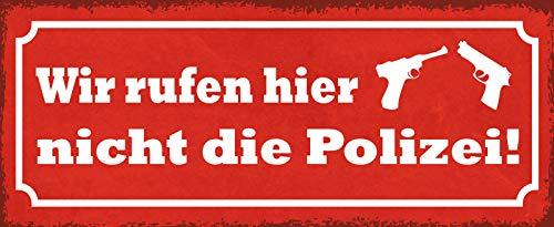 Schatzmix Spruch Wir rufen Hier Nicht die Polizei (rotes Schild mit 2 Pistolen) Metallschild 27x10 Deko tin Sign Blechschild, Blech, Mehrfarbig, 27x10 cm