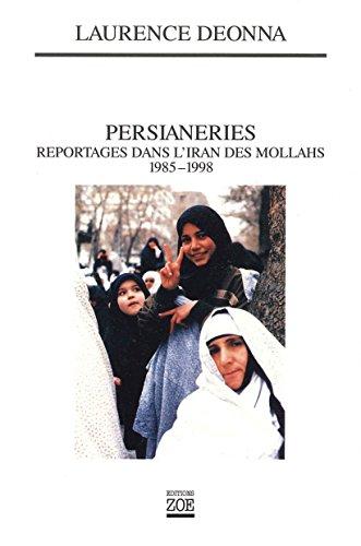 En ligne Persianeries: Reportages dans l'Iran des mollahs 1985-1998 epub, pdf