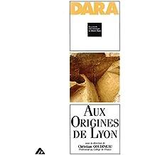 Aux origines de Lyon (DARA)