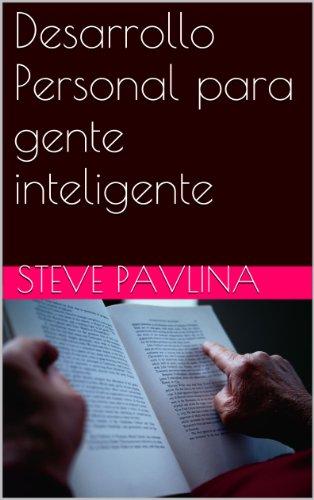 Desarrollo Personal para gente inteligente eBook: Steve Pavlina ...