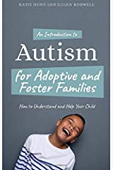 An Introduction to Autism for Adoptive and Foster Families: How to Understand and Help Your Child Paperback