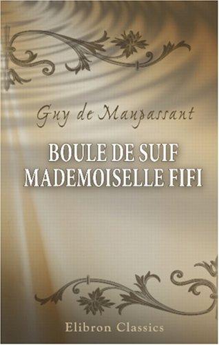 Boule de suif. Mademoiselle Fifi