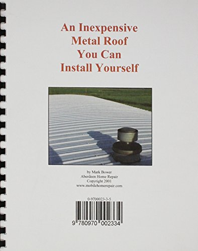 Mobile Home Repair : An Inexpensive Metal Roof You Can Install Yourself