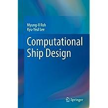 Computational Ship Design (Springer Series on Naval Architecture, Marine Engineering, S Book 4) (English Edition)