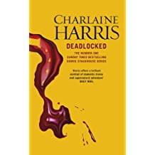 Deadlocked: A True Blood Novel (Sookie Stackhouse Book 12)