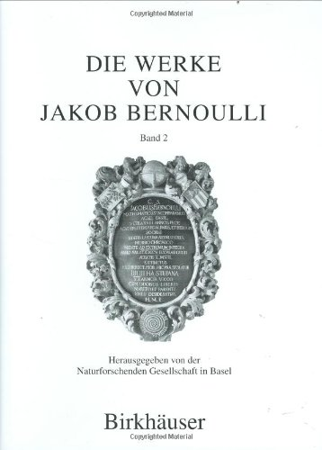 Die Werke von Jakob Bernoulli: Bd. 2: Elementarmathematik (The collected scientific papers of the mathematicians & physicists of the Bernoulli family)