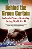 Behind the Green Curtain - Dwyer, T. Ryle Dwyer