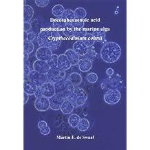 Docosahexaenoic Acid Production by the Marine Alga Crypthecodinium Cohnii (Stand Alone Dup)