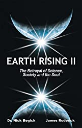 Earth Rising II - the Betrayal of Science