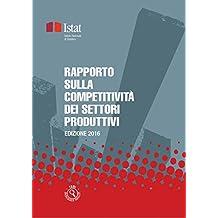 Rapporto sulla competitività dei settori produttivi: Edizione 2016 (Letture statistiche - Temi)