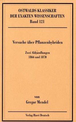 Versuche über Pflanzenhybriden. Zwei Abhandlungen 1866 und 1870