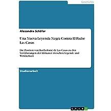 Una Nueva Leyenda Negra Contra El Padre Las Casas: Die Position von Bartholomé de Las Casas zu den Versklavungen der Afrikaner zwischen Legende und Wirklichkeit