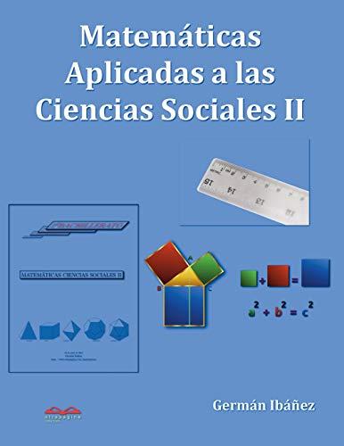 Matemáticas Aplicadas a las Ciencias Sociales 2: Matemáticas de segundo de bachillerato para Ciencias Sociales (Matemáticas de Germán) por Germán Ibáñez de Opacua