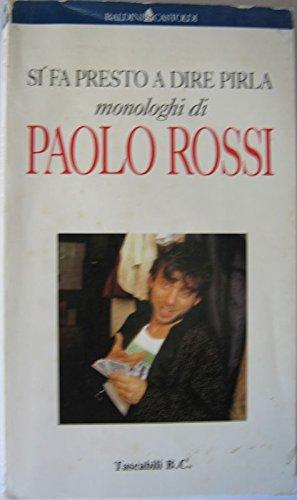 SI FA PRESTO A DIRE PIRLA monologhi di PAOLO ROSSI