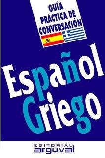 Guía práctica de conversación español-griego (GUIAS DE CONVERSACIÓN)