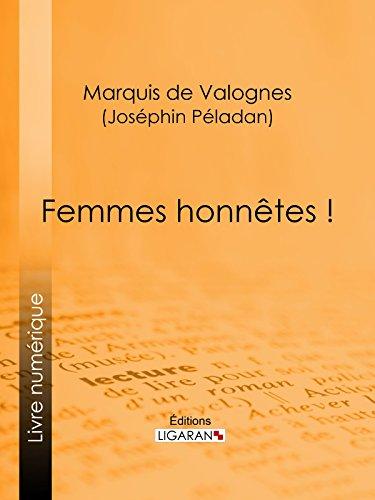 Femmes honnêtes ! par Marquis de Valognes