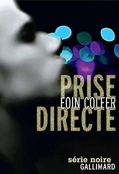 Prise directe par [Colfer, Eoin]