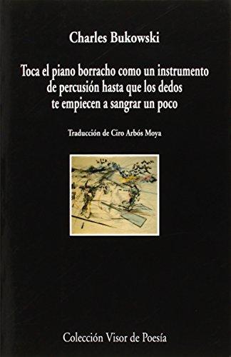 Download Toca El Piano Borracho Como Un Instrumento De Percusión Hasta Que Los Dedos Te Empiecen A Sangrar Un Poco (Visor de Poesía)