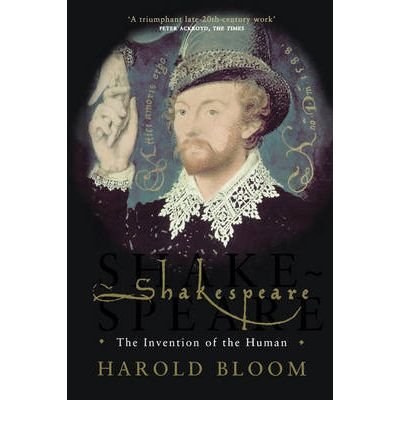 [(Shakespeare: The Invention of the Human)] [Author: Prof. Harold Bloom] published on (June, 2008)